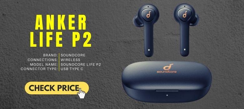 2. Cheap Best Earbuds Soundcore Wireless Headphones Anker Life P2 True Wireless Earbuds Headphones With Cvc 8.0 Noise Reduction Clear Sound Usb