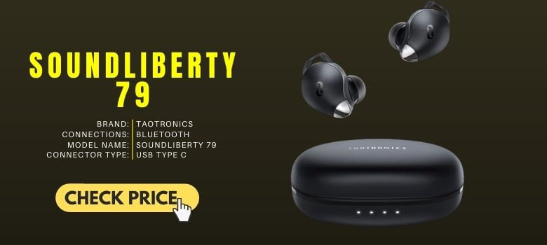 5. True Wireless Earbuds Taotronics Soundliberty 79 Cheap Pocket Size 30 Hours Battery Timing
