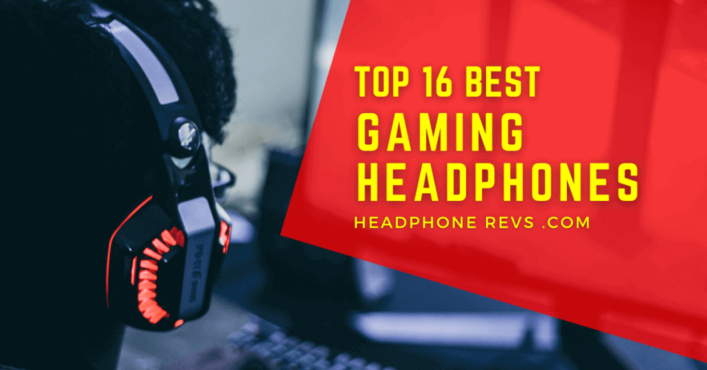 16 Best Headphones For Gaming Buying Guide And Expert Reviews