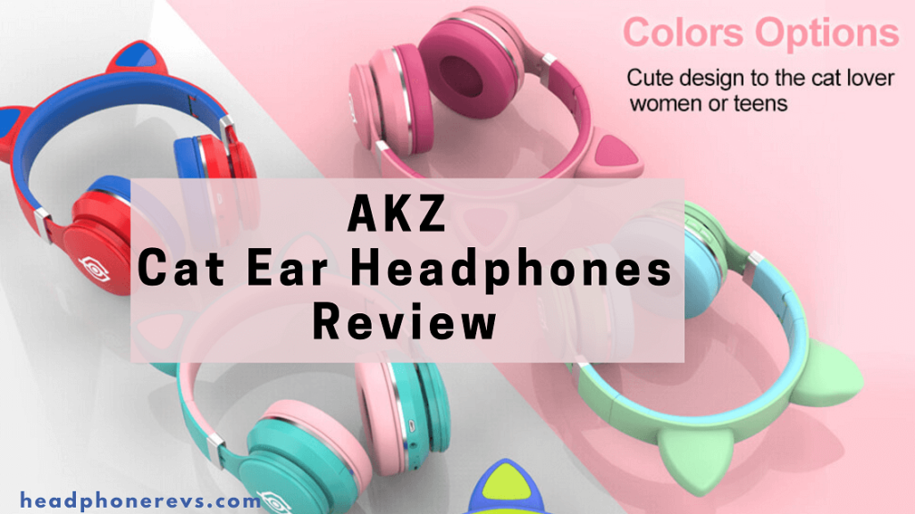experts review, product description and features with buying guide of akz cat ear headphones.